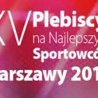 Plebiscyt na Najlepszego Sportowca Warszawy i Najlepszą Sportową Imprezę Roku 2014